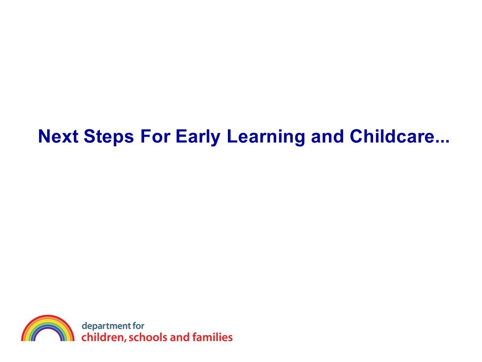 Next Steps For Early Learning and Childcare...
