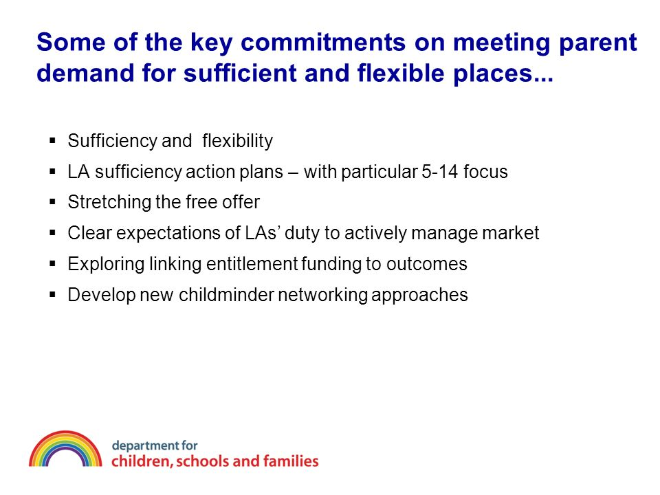 Some of the key commitments on meeting parent demand for sufficient and flexible places...
