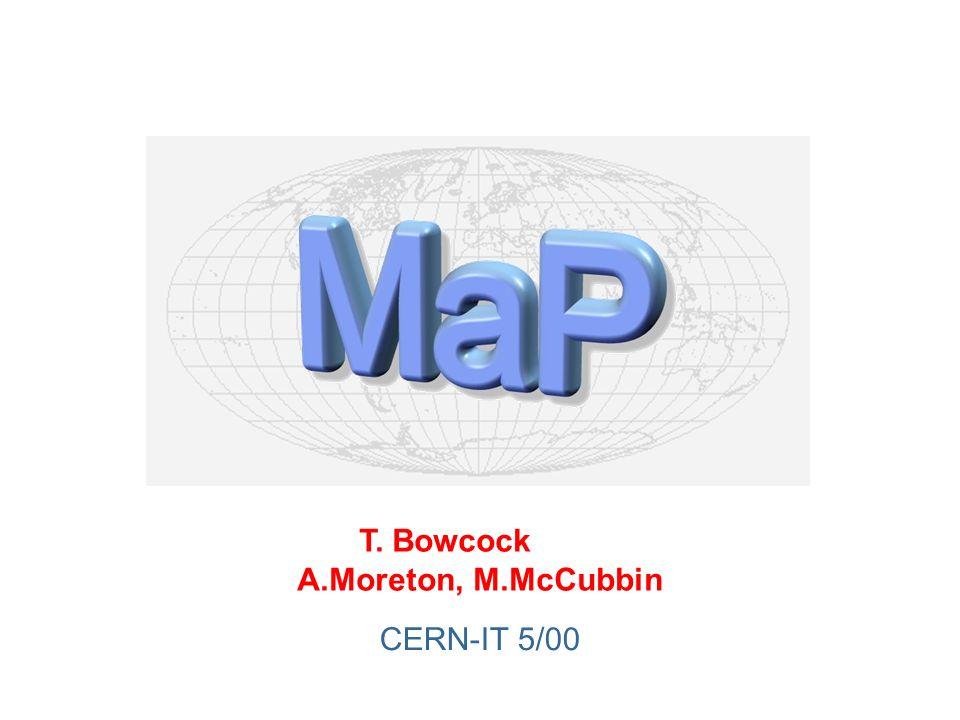T. Bowcock A.Moreton, M.McCubbin CERN-IT 5/00
