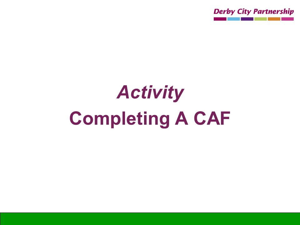 Activity Completing A CAF