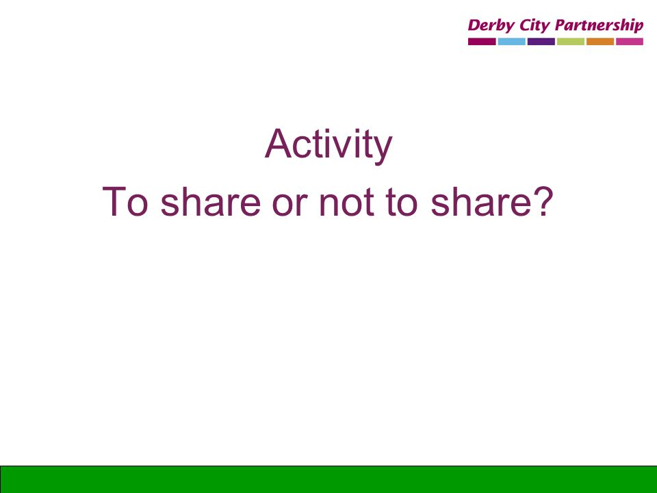 Activity To share or not to share?