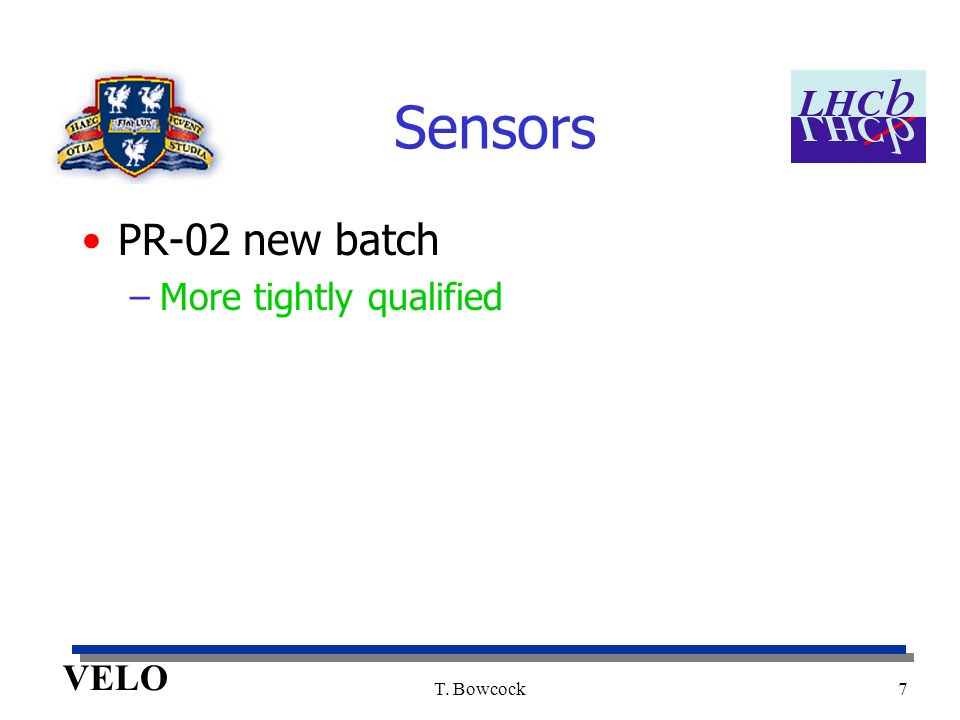 VELO T. Bowcock7 Sensors PR-02 new batch –More tightly qualified
