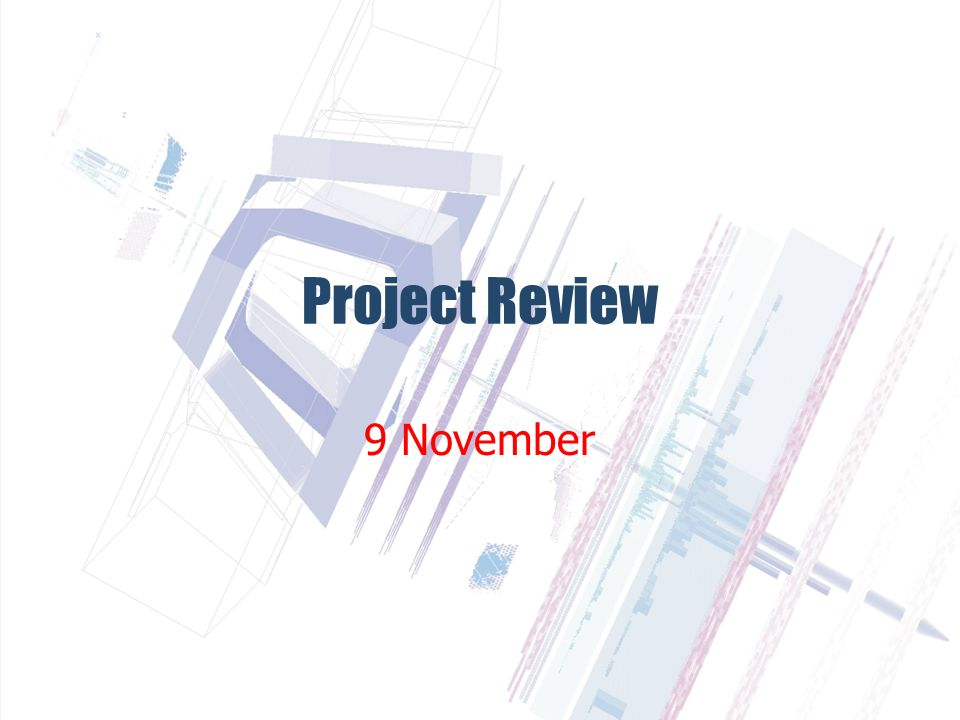 Project Review 9 November