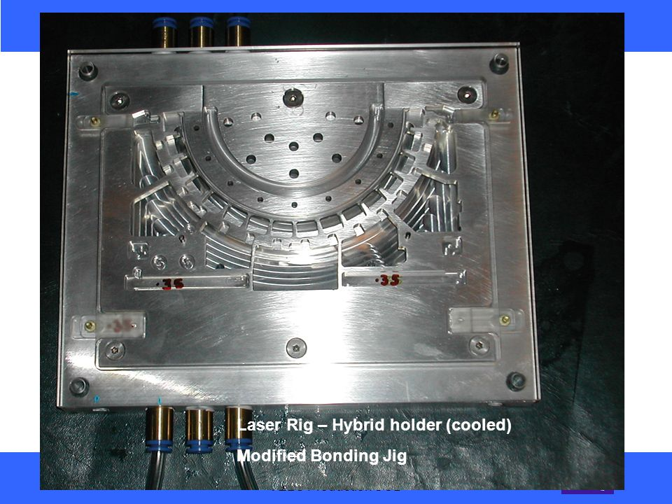 23-Aug-2005 VELO Production UCD Laser Rig – Hybrid holder (cooled) Modified Bonding Jig