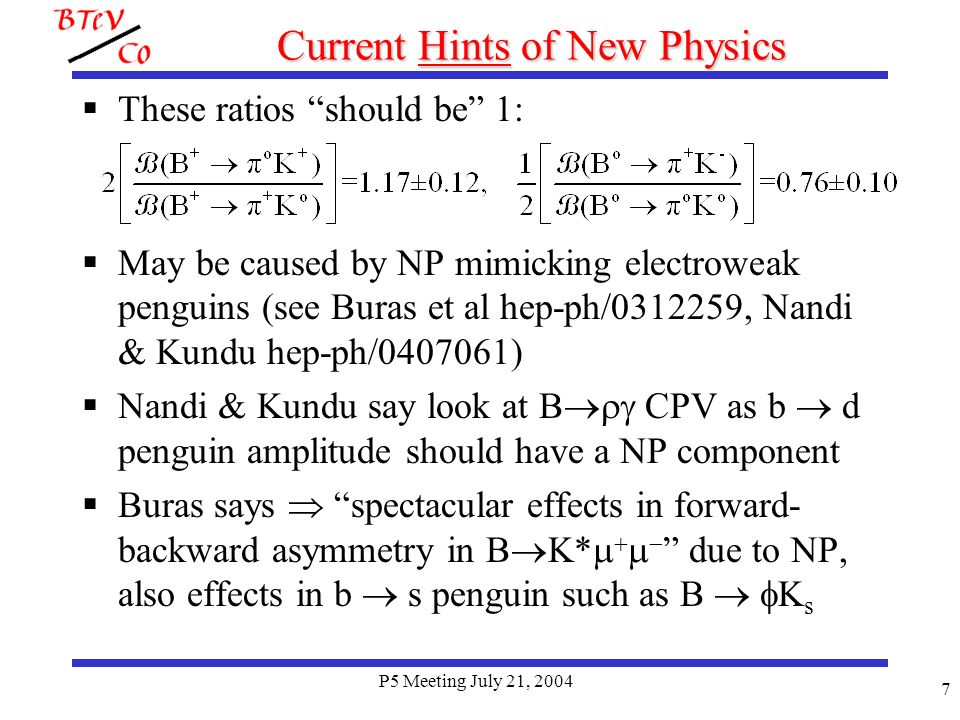 P5 Meeting July 21, 2004 8 New Physics in b s penguins.