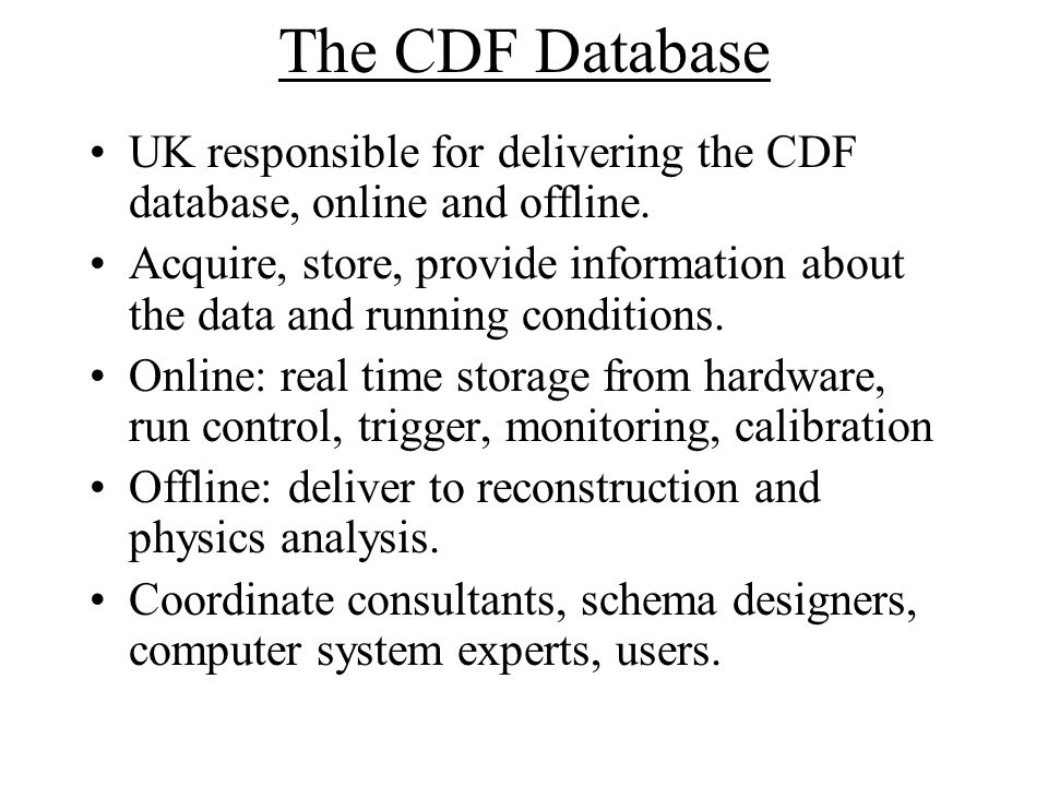 The CDF Database UK responsible for delivering the CDF database, online and offline.