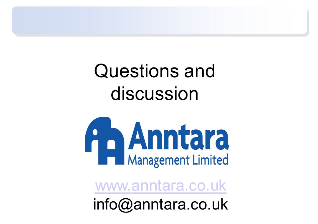 Questions and discussion www.anntara.co.uk info@anntara.co.uk