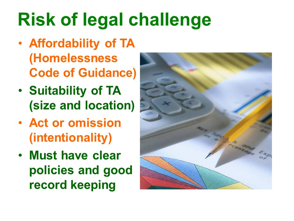 Risk of legal challenge Affordability of TA (Homelessness Code of Guidance) Suitability of TA (size and location) Act or omission (intentionality) Mus