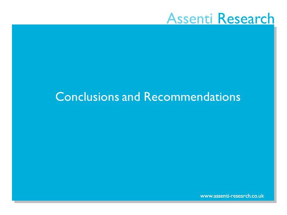 www.assenti-research.co.uk Conclusions and Recommendations