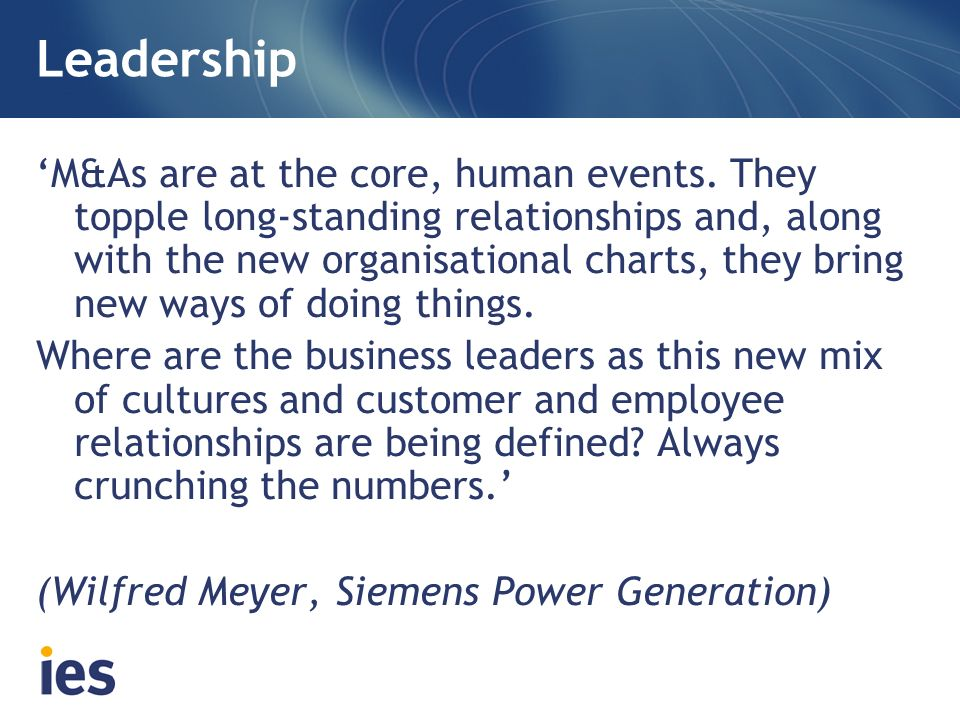 Leadership M&As are at the core, human events.