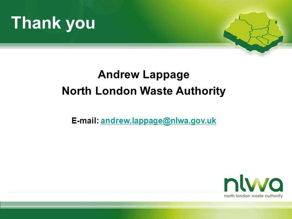 Thank you Andrew Lappage North London Waste Authority E-mail: andrew.lappage@nlwa.gov.ukandrew.lappage@nlwa.gov.uk