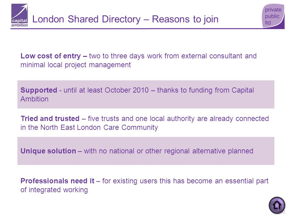 43 Low cost of entry – two to three days work from external consultant and minimal local project management Supported - until at least October 2010 –