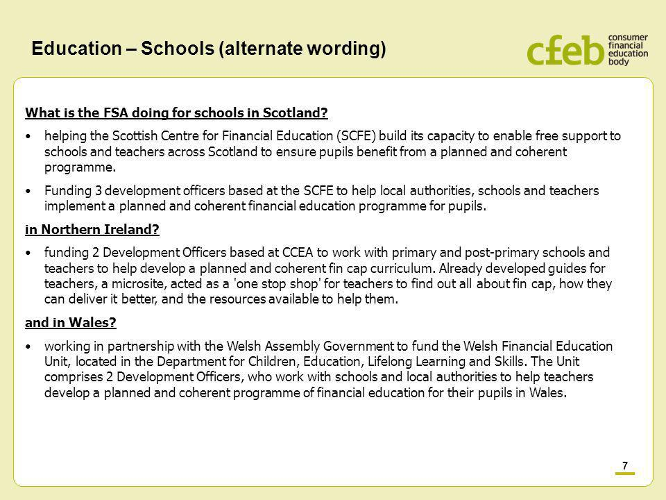 7 Education – Schools (alternate wording) What is the FSA doing for schools in Scotland.