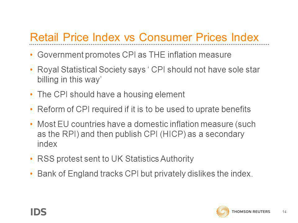 Retail Price Index vs Consumer Prices Index Government promotes CPI as THE inflation measure Royal Statistical Society says CPI should not have sole s