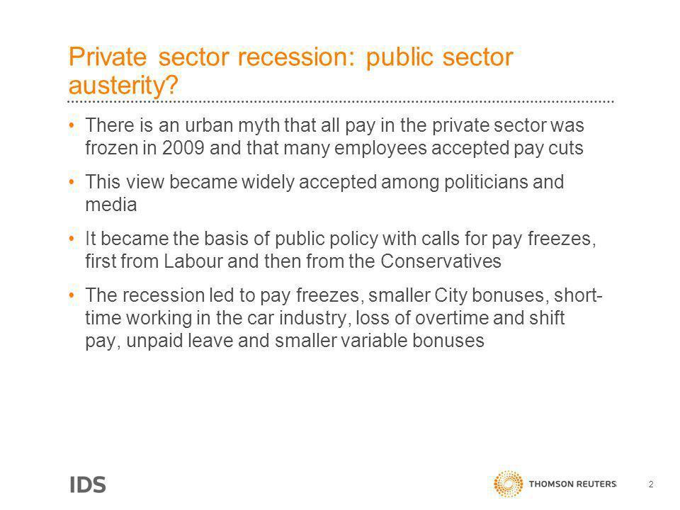 Private sector recession: public sector austerity.