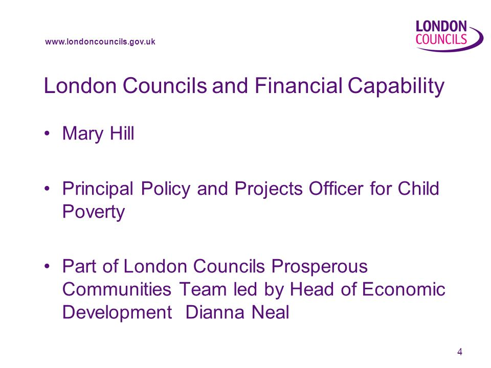 www.londoncouncils.gov.uk 5 London Councils and Financial Capability Peter OBrien Commissioning Manager 16 to 19 Regional Planning Group Further Education in London