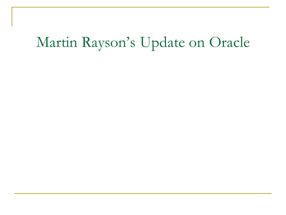 Martin Raysons Update on Oracle