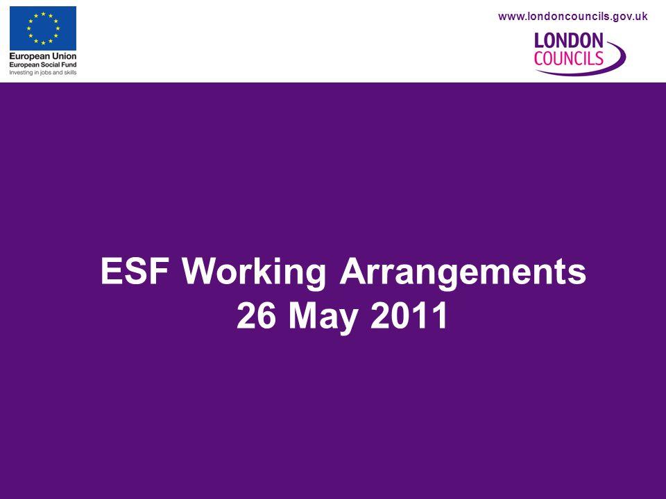 www.londoncouncils.gov.uk ESF Working Arrangements 26 May 2011