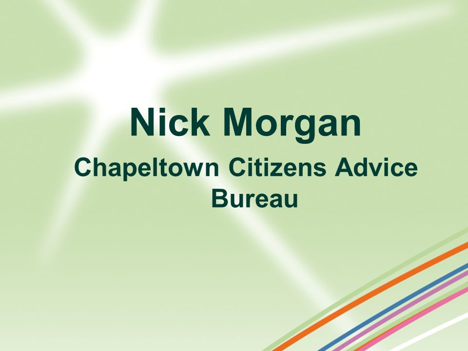 Nick Morgan Chapeltown Citizens Advice Bureau