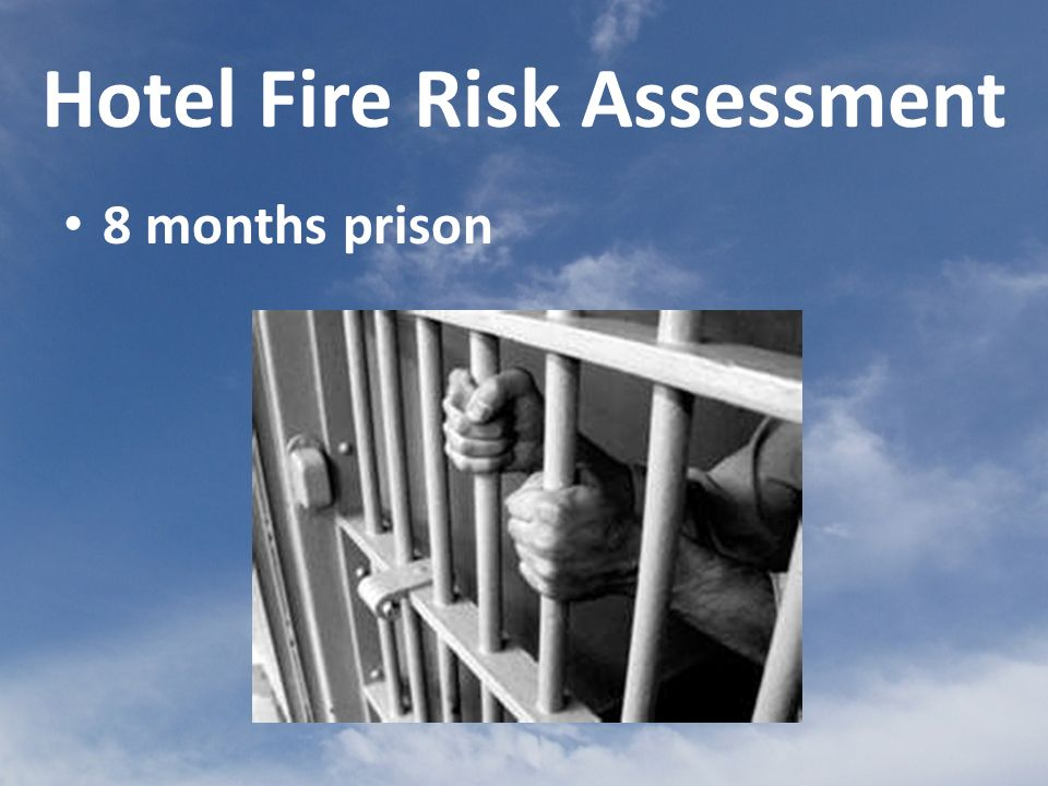 Hotel Fire Risk Assessment 8 months prison