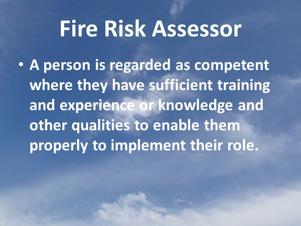 A person is regarded as competent where they have sufficient training and experience or knowledge and other qualities to enable them properly to implement their role.