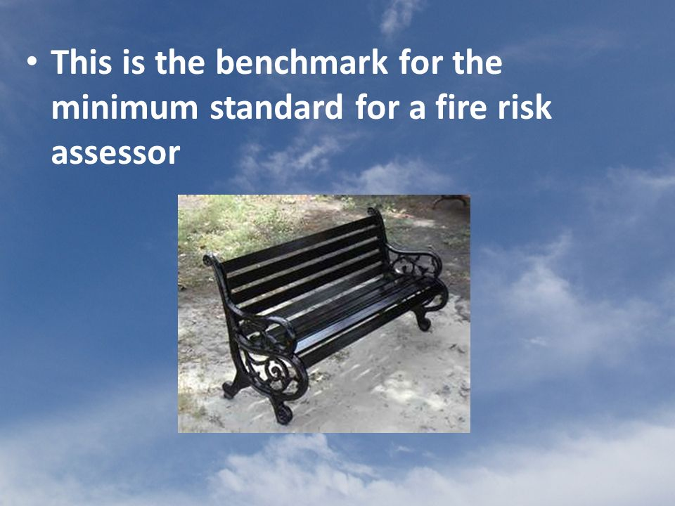 This is the benchmark for the minimum standard for a fire risk assessor