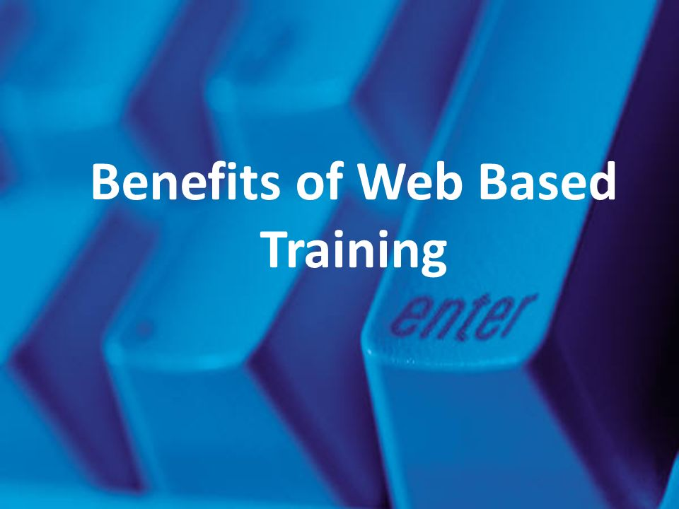 Benefits of Web Based Training