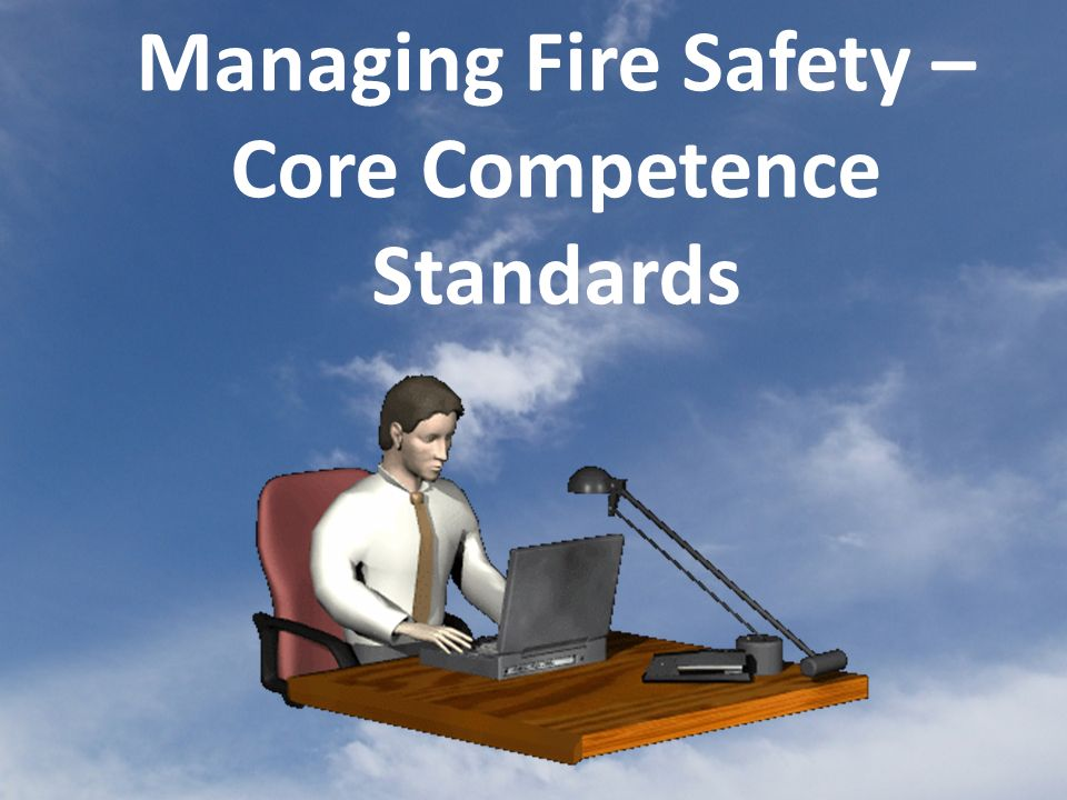 Managing Fire Safety – Core Competence Standards