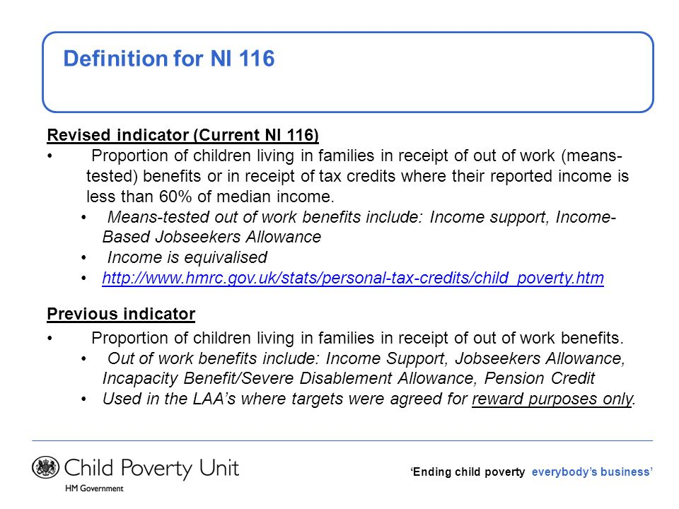 Ending child poverty everybodys business We can use NI 116 to explore the variation between authorities NI 116 allows us to see the variation that exists between Local Authorities.