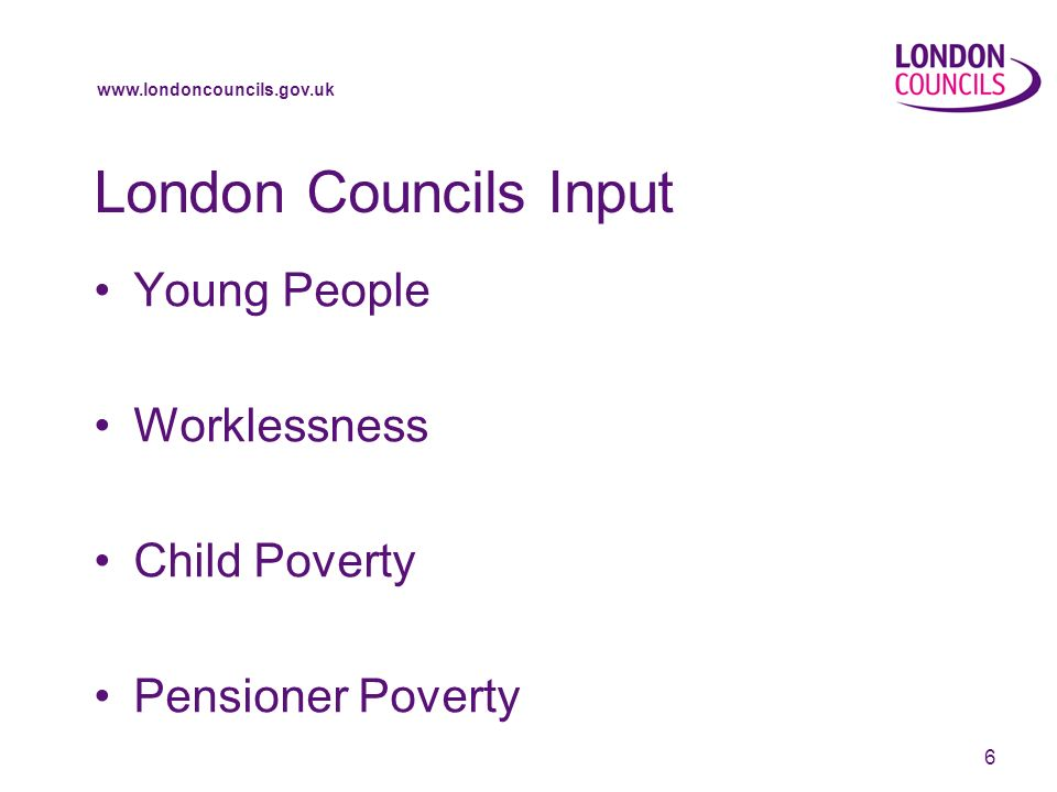 www.londoncouncils.gov.uk 7 LONDON DWP CHAMPIONS Toynbee Hall London Councils Community Links at Newham Blackfriars Advice Centre at Southwark CAB at Hammersmith and Fulham