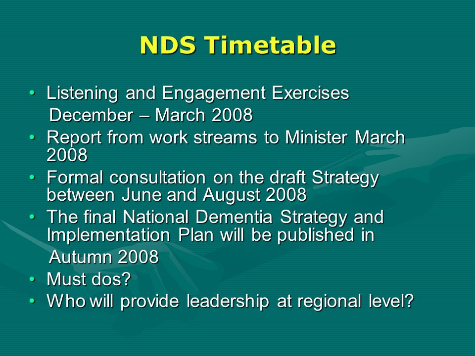 NDS Timetable Listening and Engagement ExercisesListening and Engagement Exercises December – March 2008 December – March 2008 Report from work stream