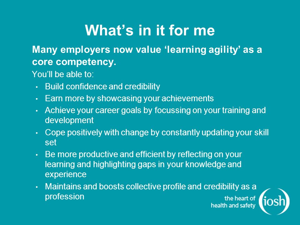Whats in it for me Many employers now value learning agility as a core competency.