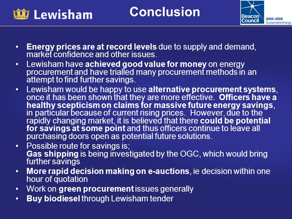 Conclusion Energy prices are at record levels due to supply and demand, market confidence and other issues.