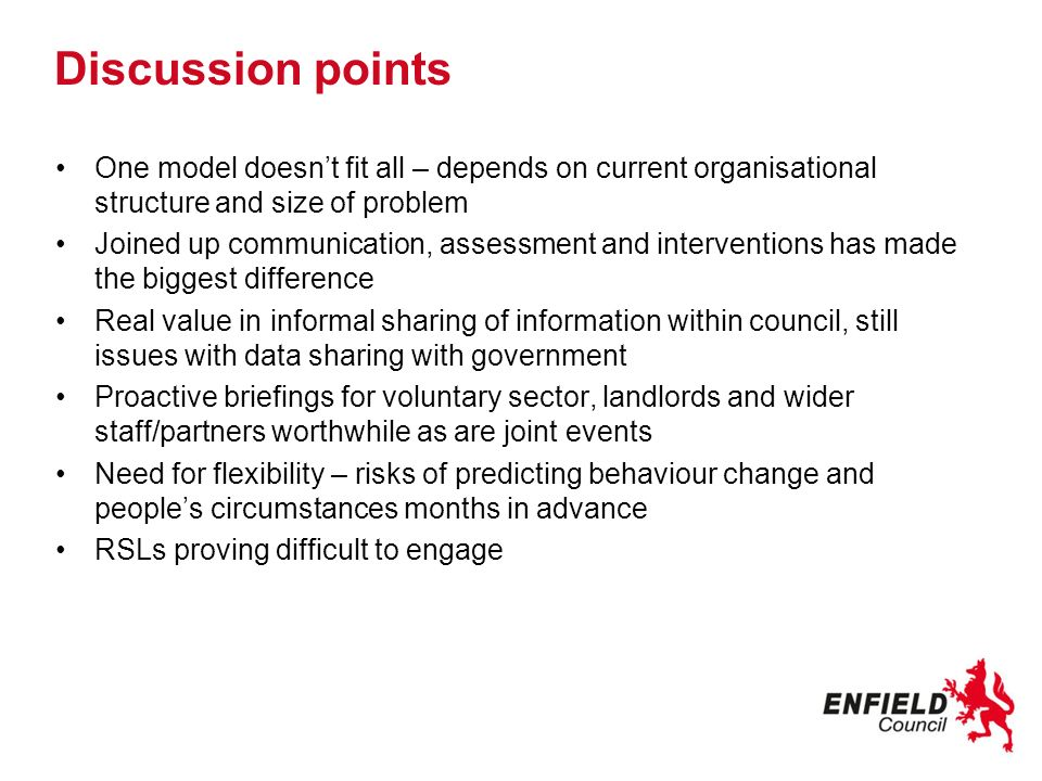 Discussion points One model doesnt fit all – depends on current organisational structure and size of problem Joined up communication, assessment and i