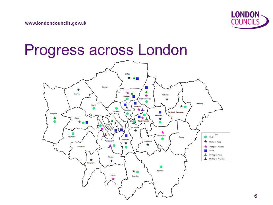 www.londoncouncils.gov.uk 6 Progress across London