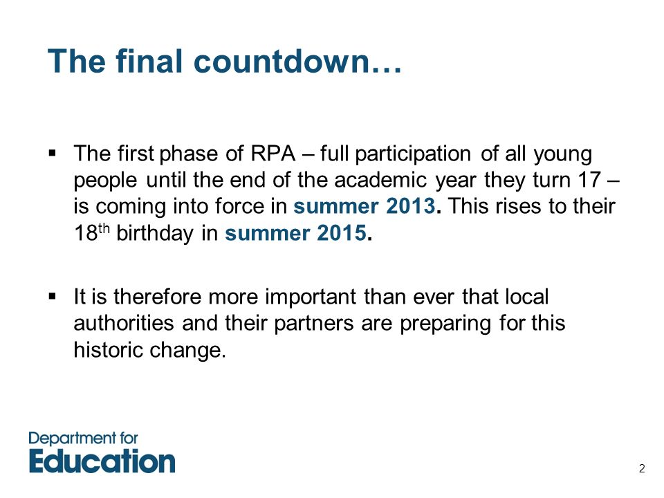 2 The final countdown… The first phase of RPA – full participation of all young people until the end of the academic year they turn 17 – is coming int