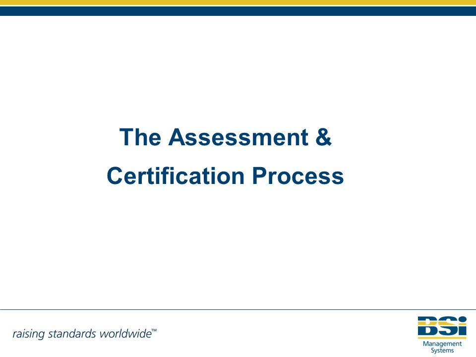 The Assessment & Certification Process