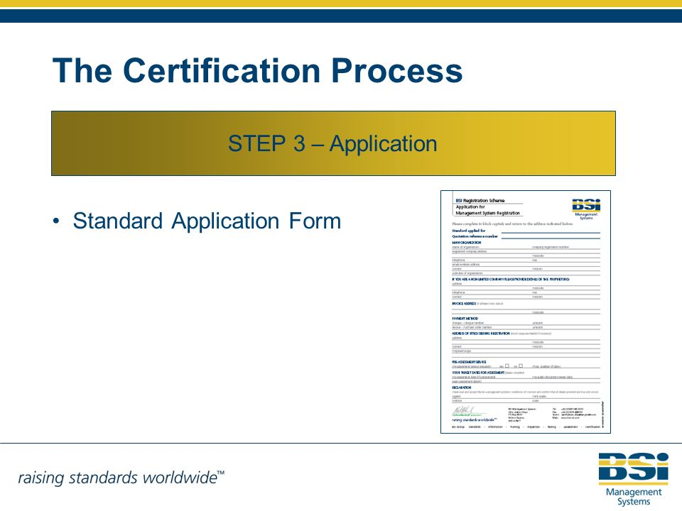 The Certification Process STEP 3 – Application Standard Application Form
