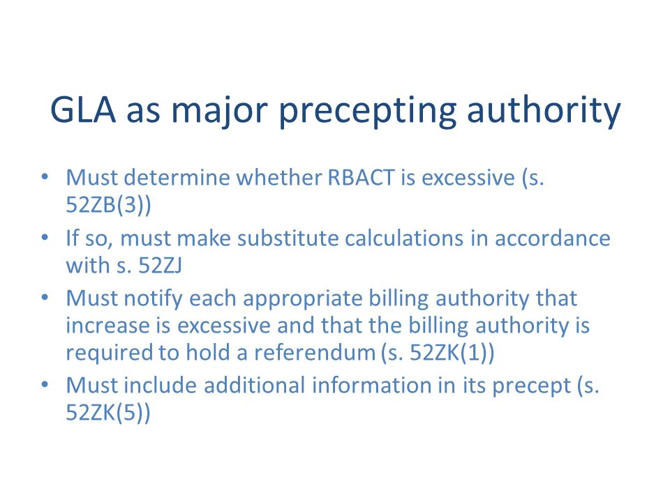 GLA as major precepting authority Must determine whether RBACT is excessive (s. 52ZB(3)) If so, must make substitute calculations in accordance with s