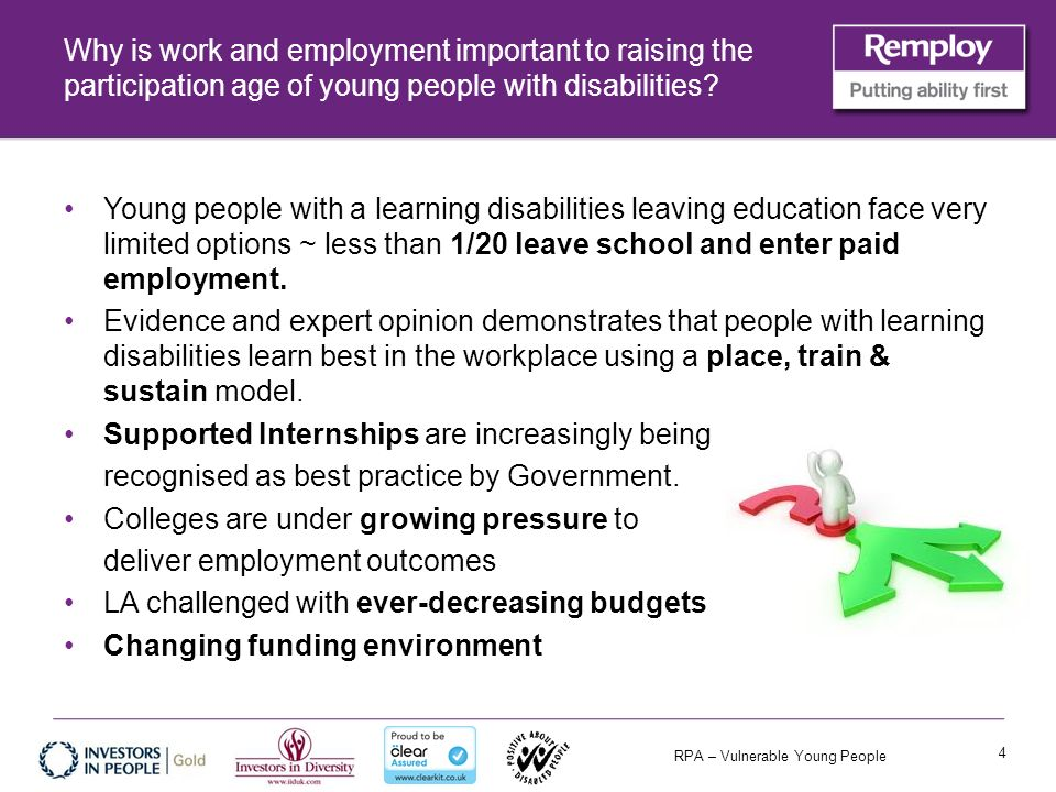 RPA – Vulnerable Young People Why is work and employment important to raising the participation age of young people with disabilities.