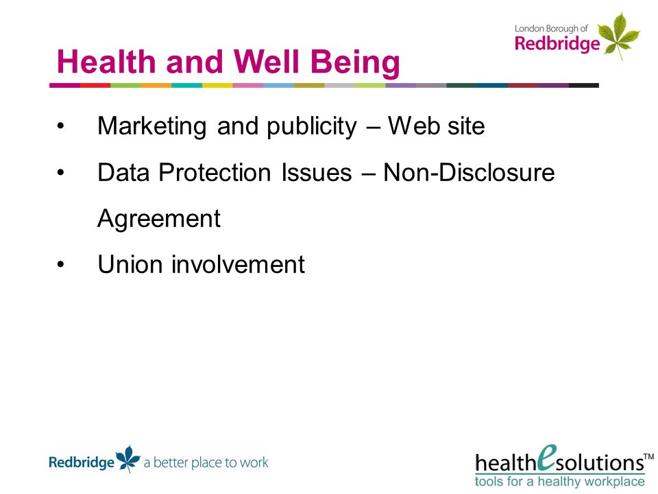 Marketing and publicity – Web site Data Protection Issues – Non-Disclosure Agreement Union involvement Health and Well Being