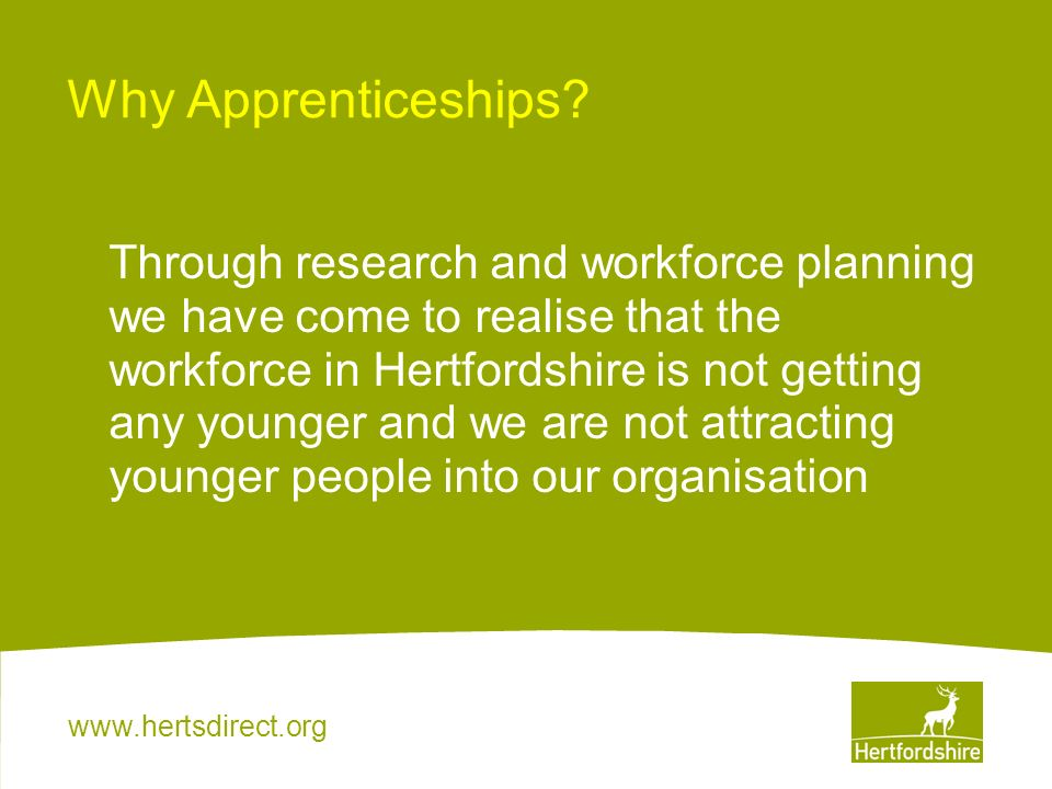 www.hertsdirect.org What a ACS manager had to say… this experience has been positive for both the service users and the apprentice themselves.