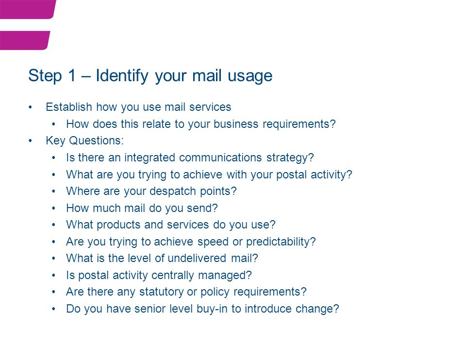 Establish how you use mail services How does this relate to your business requirements.