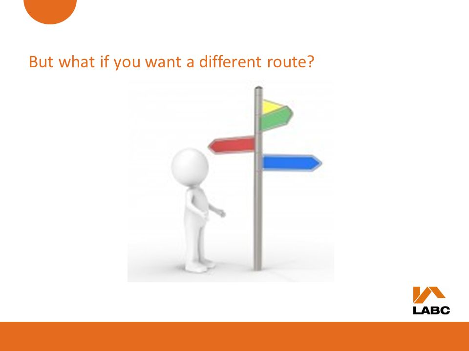 But what if you want a different route?