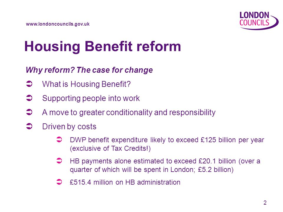 www.londoncouncils.gov.uk 3 The key areas for reform Reducing complexity, reducing administration - Will fixed period awards and extended run-ons improve worklessness.
