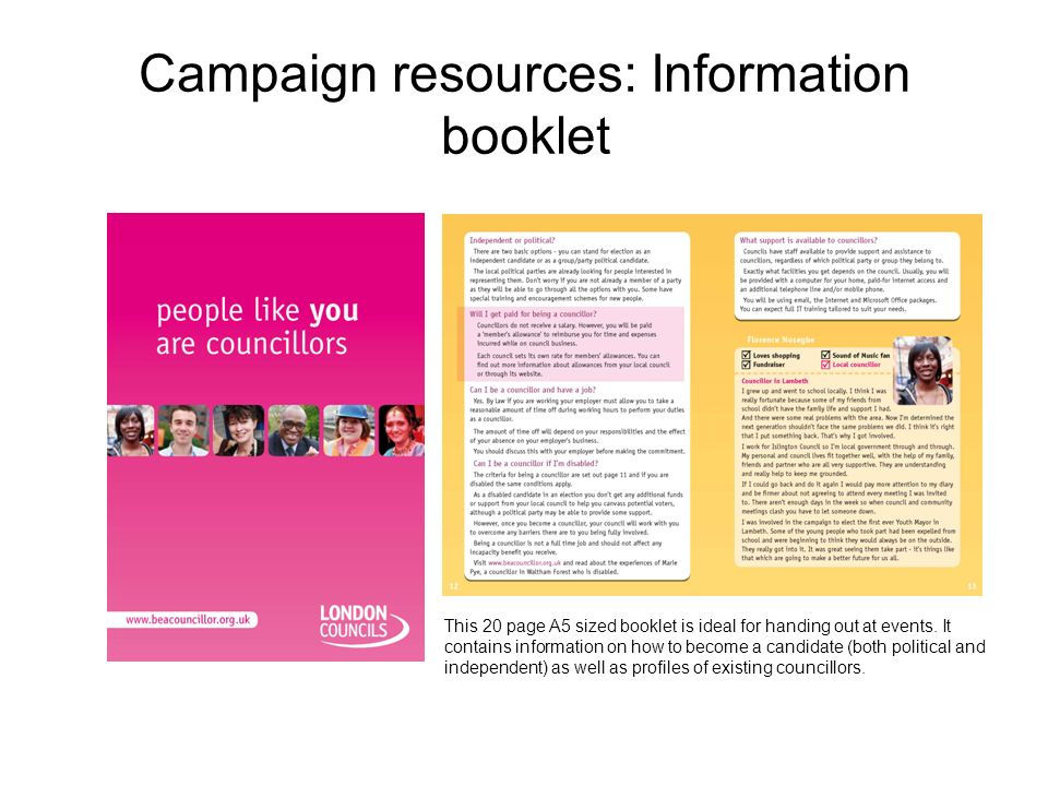 Campaign resources: Information booklet This 20 page A5 sized booklet is ideal for handing out at events.