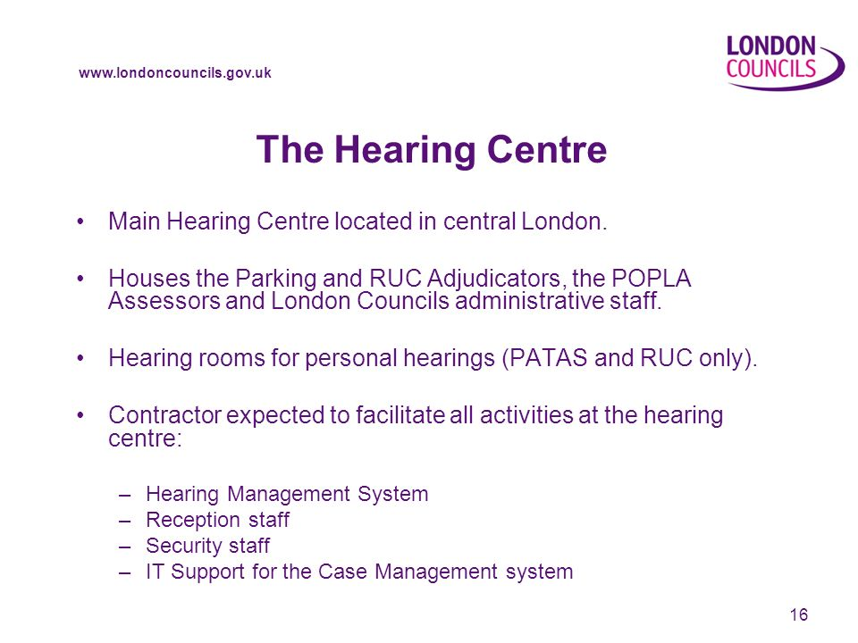 www.londoncouncils.gov.uk The Hearing Centre Main Hearing Centre located in central London.