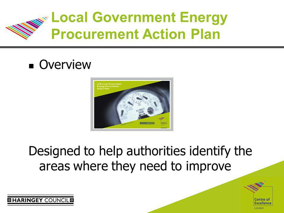 Local Government Energy Procurement Action Plan Overview Designed to help authorities identify the areas where they need to improve