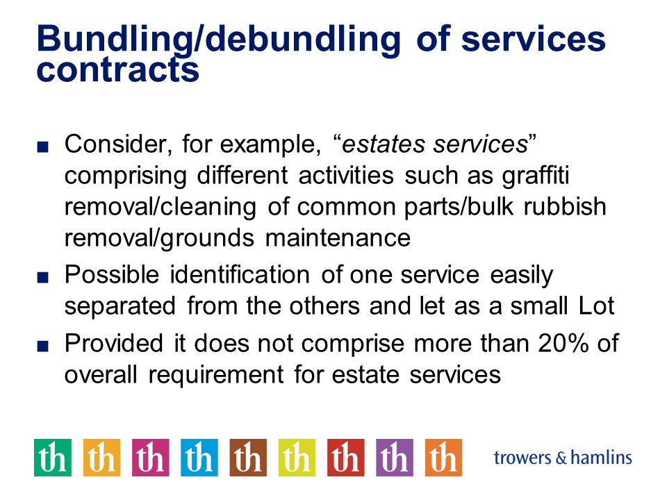 Bundling/debundling of services contracts Consider, for example, estates services comprising different activities such as graffiti removal/cleaning of