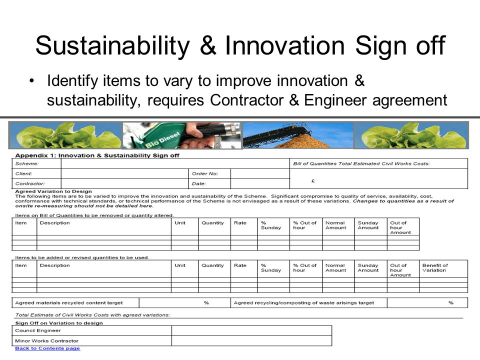 Sustainability & Innovation Sign off Identify items to vary to improve innovation & sustainability, requires Contractor & Engineer agreement